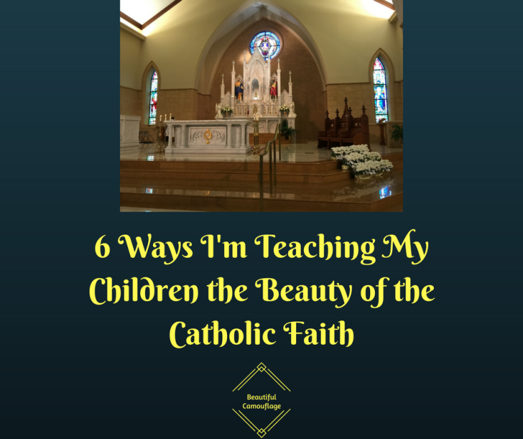 6 Ways I'm Teaching My Children the Beauty of the Catholic Faith